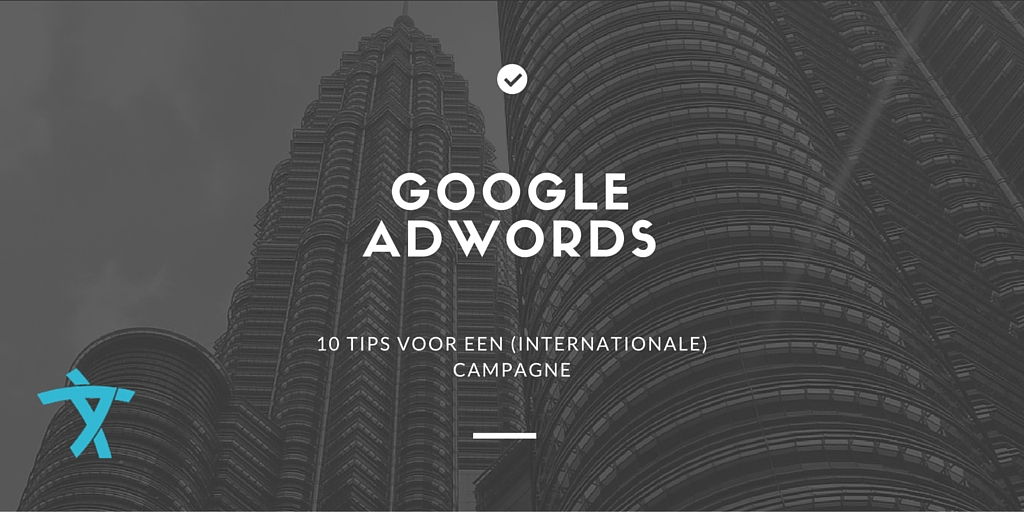AdWords: 10 tips voor een (internationale) campagne