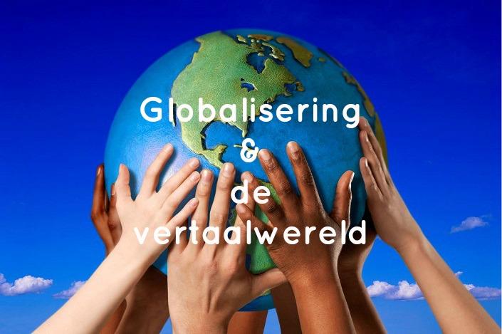 De ijzersterke band tussen globalisering en de vertaalwereld