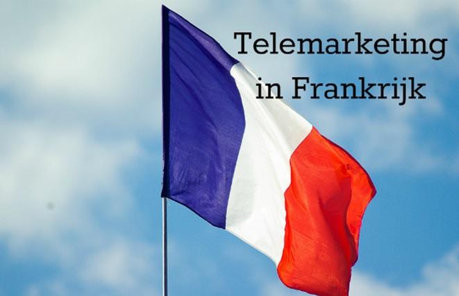 Zo maak je van telemarketing in Frankrijk een succes